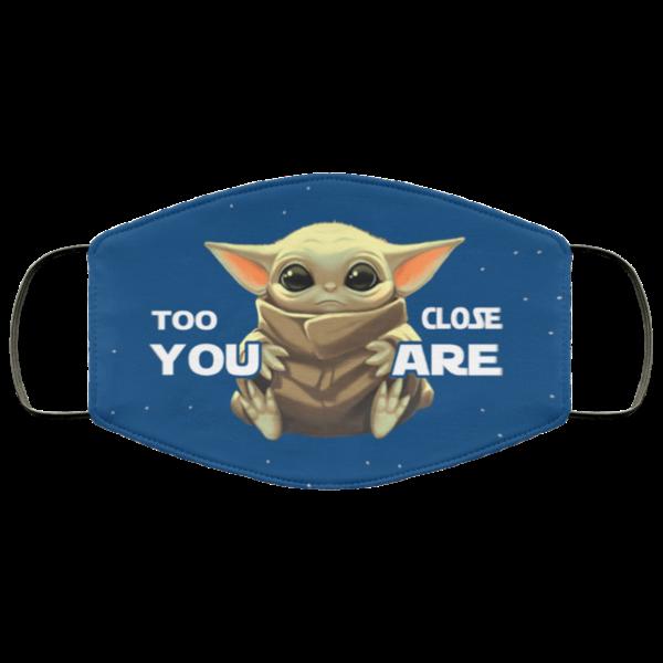 Too Close You Are Baby Yoda Face Mask Reusable