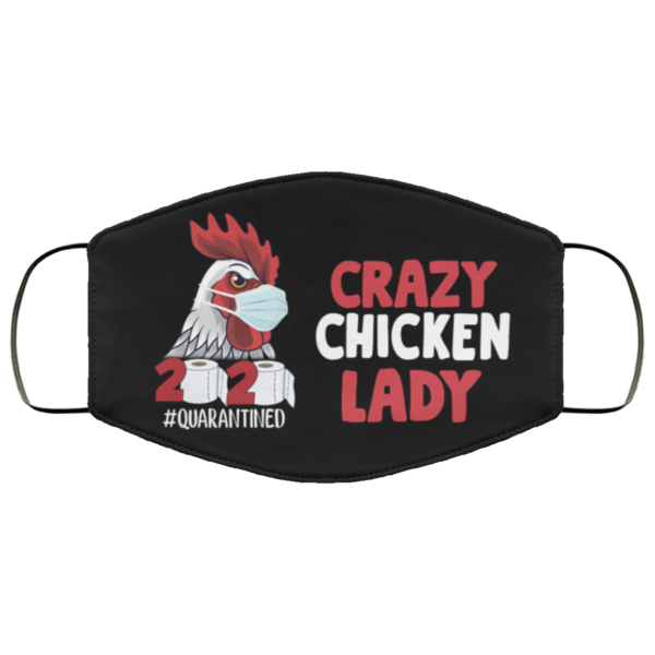 Crazy Chicken Lady 2020 Quarantined Reusable Face Mask