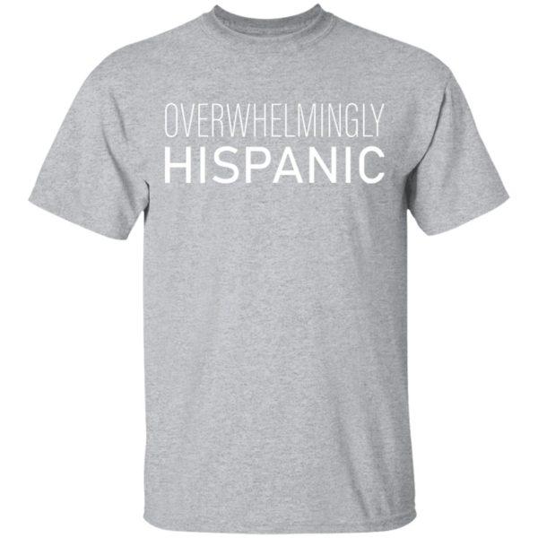 Overwhelmingly Hispanic T-Shirt