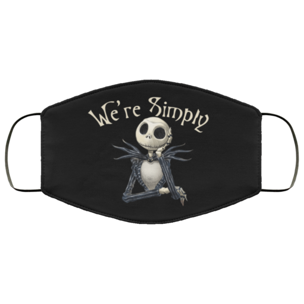 Were Simply Meant To Be Jack Skellington Nightmare Before Christmas Face Mask