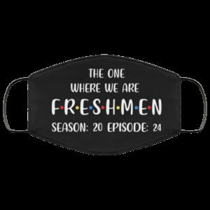 The One Where We Are Freshmen Season 20 Episode 24 Face Mask