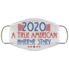 Funny 2020 a True American Horror Story Face Mask