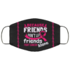 Friends Dont Let Friends Fight Cancer Alone Ribbon Face Mask