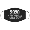 2020 A True American Horror Story Funny Quarantined Life Face Mask