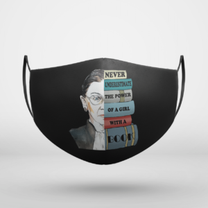 Ruth RBG Supports Never Understimate Power of Girl With Book Face Mask