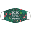 2020 Is Sucked but Yay Christmas Face Mask