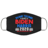 Dump Trump Elect Biden Harris End The Madness Nov 3rd Face Mask