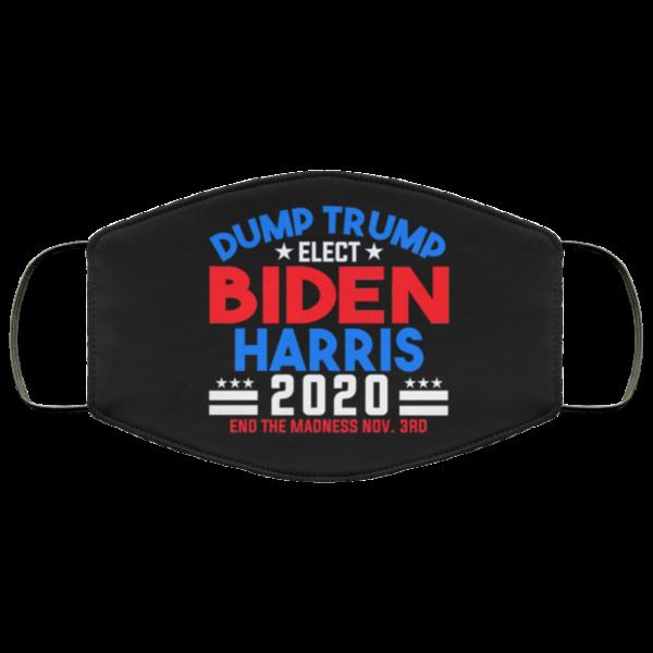 Dump Trump Elect Biden Harris End The Madness Nov 3rd Face Mask