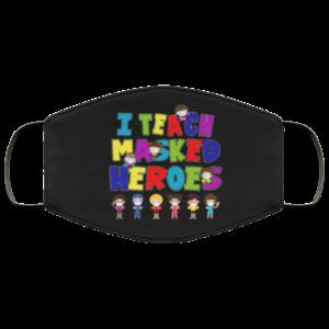 Back to School I Teach Masked Hero Teacher Face Mask