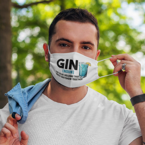 Gin Definition The Glue Holding This 2020 Shitshow Together Face Mask