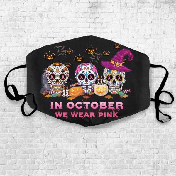 In October We Wear Pink Breast Cancer Awareness Halloween Skull Face Mask