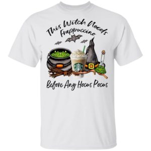 Starbucks This Witch Needs Frappuccino Before Any Hocus Pocus Halloween T-Shirt