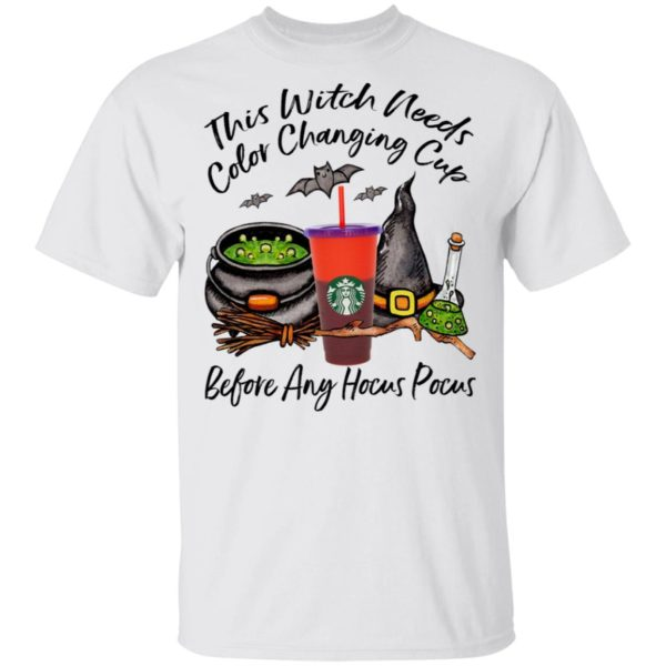 Starbucks This Witch Needs Color Changing Tomato Before Any Hocus Pocus Halloween T-Shirt