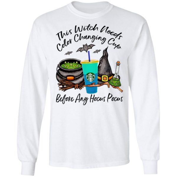 Starbucks This Witch Needs Color Changing Sea Before Any Hocus Pocus Halloween T-Shirt