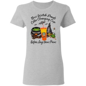 Starbucks This Witch Needs Color Changing Marigold Before Any Hocus Pocus Halloween T-Shirt