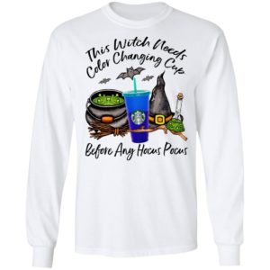 Starbucks This Witch Needs Color Changing Cobalt Before Any Hocus Pocus Halloween T-Shirt