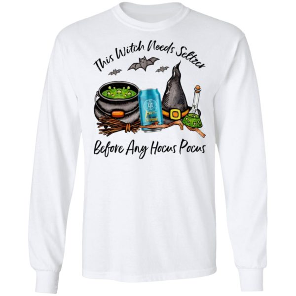 Mother Earth California Creamin This Witch Needs Seltzer Before Any Hocus Pocus Halloween T-Shirt