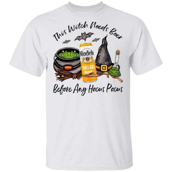 Modelo Chelada Mango Y Chile Can This Witch Needs Beer Before Any Hocus Pocus Halloween T-Shirt