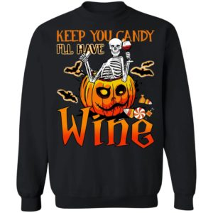 Skeleton Keep You Candy Ill Have Wine Pumpkin Halloween T-Shirt