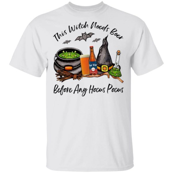 Fat Tire This Witch Needs Beer Before Any Hocus Pocus Halloween T-Shirt