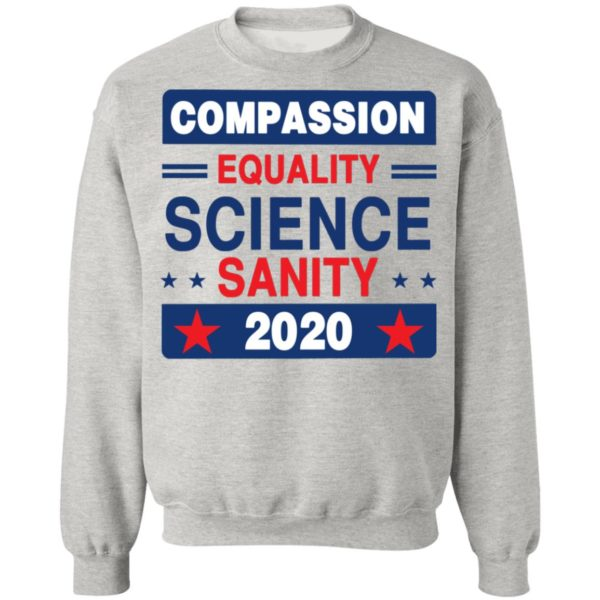 Compassion Equality Science Sanity 2020 T-Shirt, LS, Hoodie