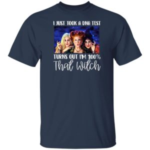 I Just Took A Dna Test Turns Out I'M 100 That Witch Halloween T-Shirt