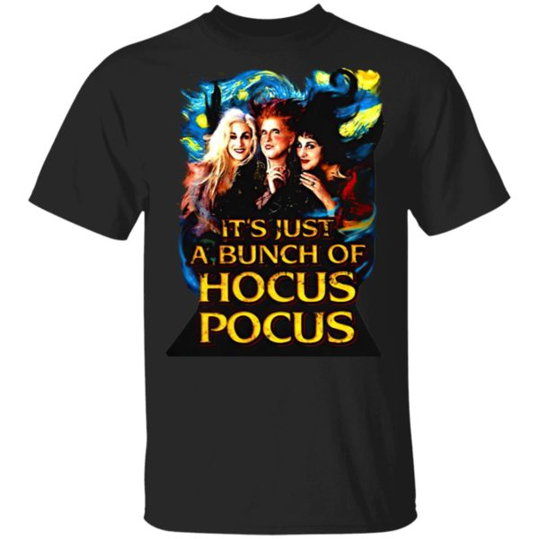 Starry Night It'S Just A Bunch Of Hocus Pocus Halloween Shirt