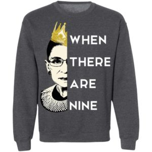 WHEN THERE ARE NINE Notorious RBG RIP 1933 2020 T-Shirt