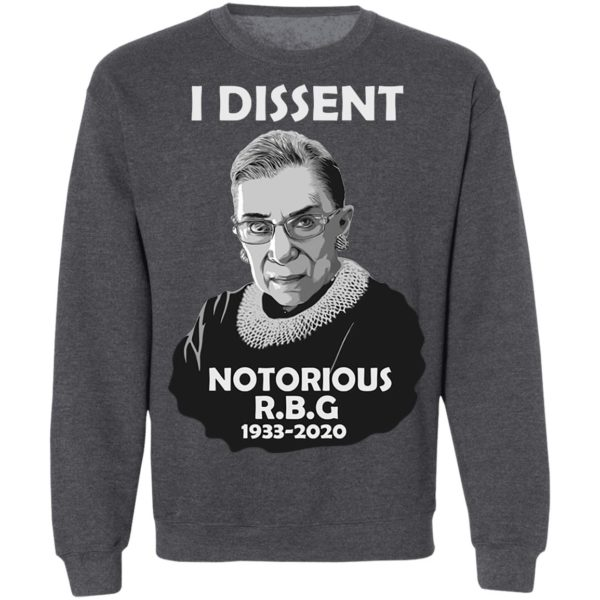 I Dissent Notorious RBG Ruth Bader Ginsburg T-Shirt, LS, Hoodie