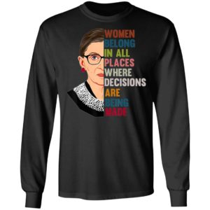 Belong In All Places Feminist Ruth Bader Ginsburg T-Shirt, LS, Hoodie