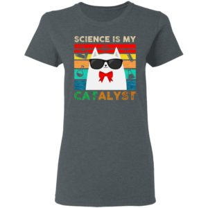 Science Is My Cat Alyst T-Shirt