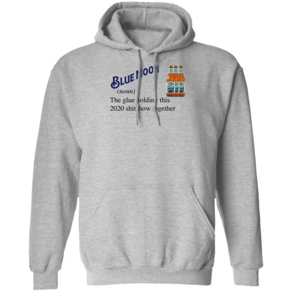 Blue Moon Beer The Glue Holding This 2020 Shitshow Together T-Shirt