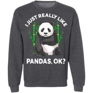 I Just Really Like Pandas Ok Cute Panda Gift Kids Men Women T-Shirt