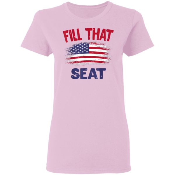 Fill That Seat Gift for Men Women USA Flag Fill That Seat T-Shirt