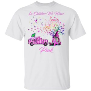In October We Wear Pink Gnome Tree Breast Cancer Awareness T-Shirt