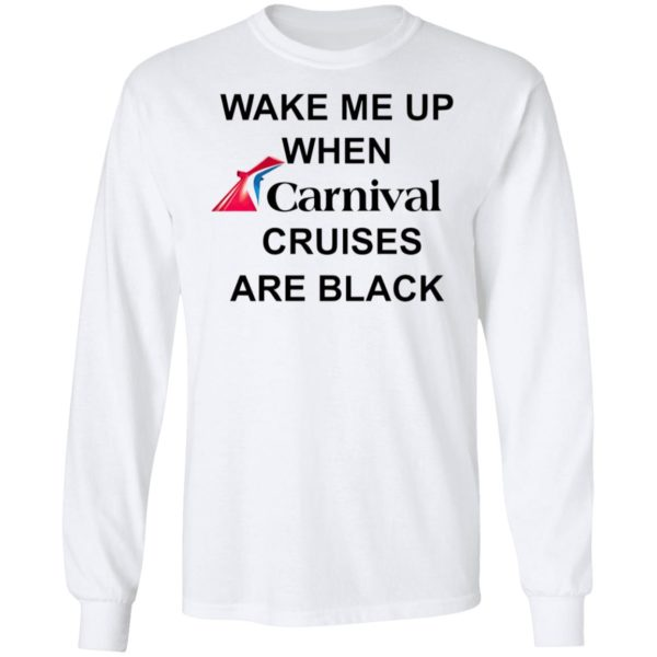 Wake Me Up When Carnival Cruises Are Black T-Shirt