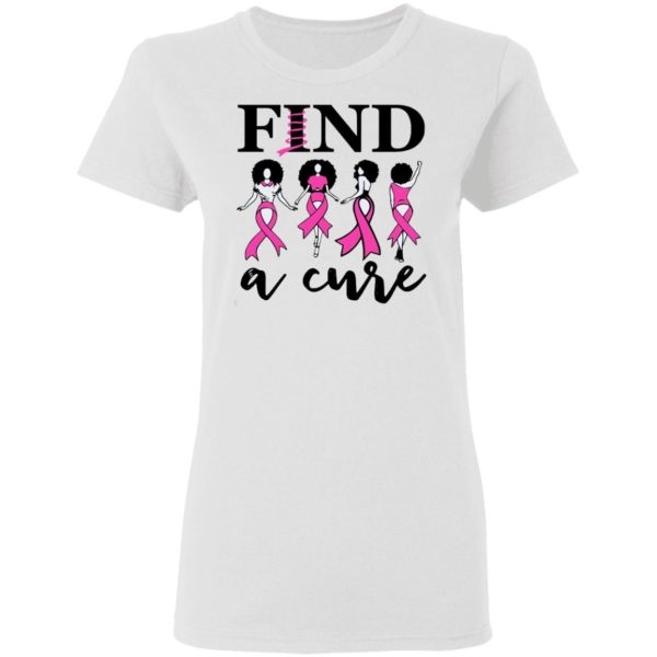Cancer Awareness Find A Cure T-Shirt