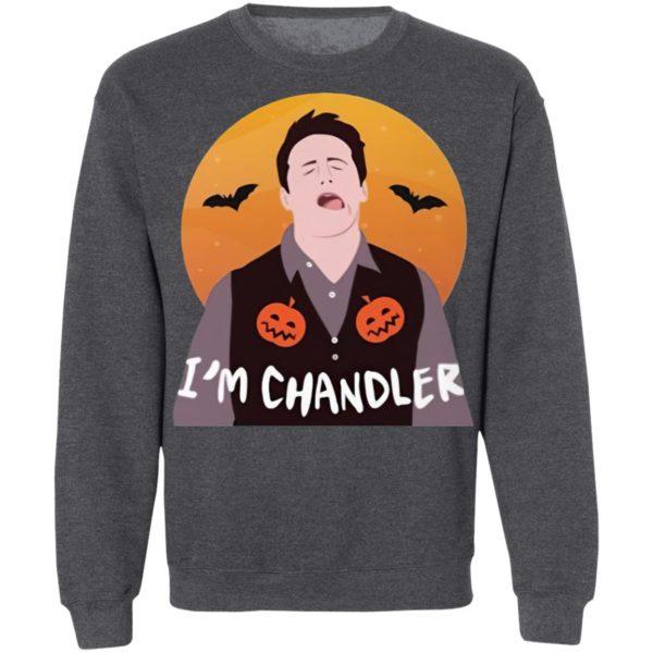 I'm Chandler Halloween T-Shirt, LS, Hoodie