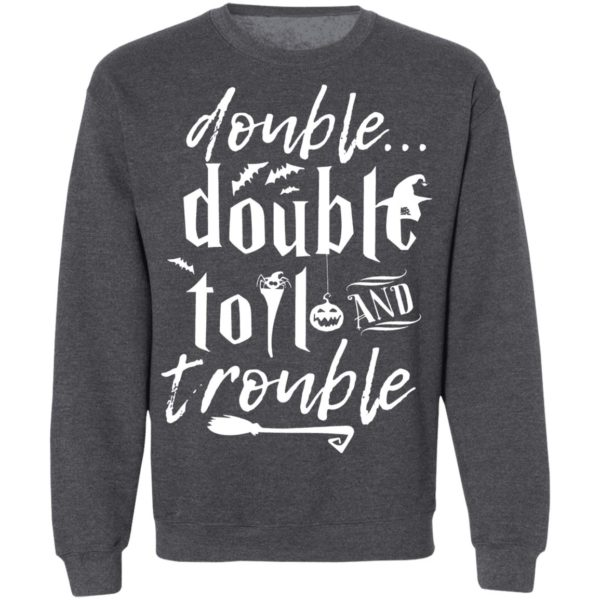 Halloween Double Double Toil And Trouble T-Shirt