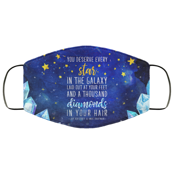 You Deserve Every Star In The Galazy Laid Out At Your Feed Diamonds In Your Hair Face Mask