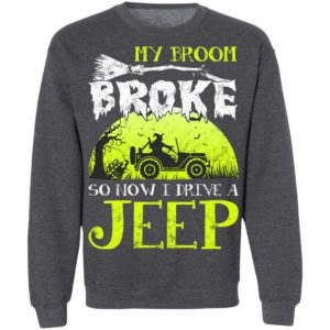 My Broom Broke So Now I Drive A Jeep Halloween Witch T-Shirt