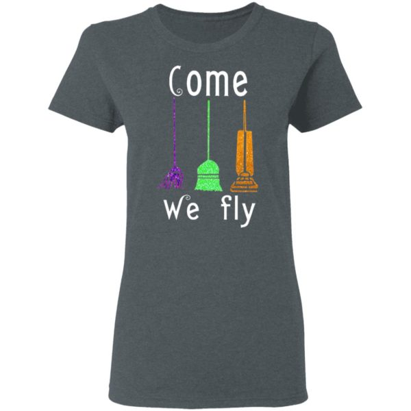 Hocus Pocus Halloween Witches Come We Fly Shirts