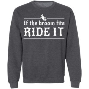 Halloween If The Broom Fits Ride It Witch T-Shirt