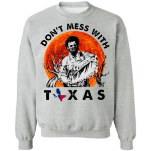 Dont Mess With Texas Leatherface Halloween T-Shirt