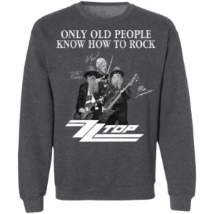 ZZ Top Only Old People Know How To Rock Signature T-Shirt, LS, Hoodie