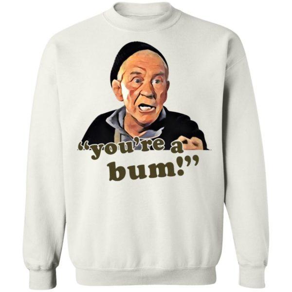 Mickey Goldmill You're A Bum Shirt, LS, Hoodie