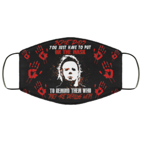 Michael Myers Halloween Face Mask Some Days You Just Have To Put On The Mask