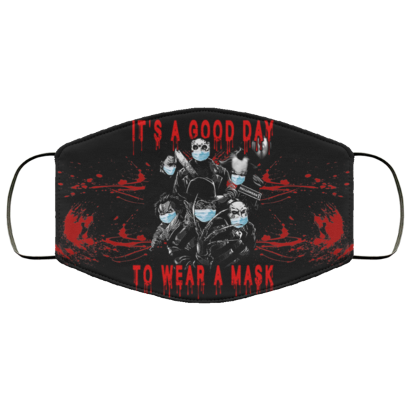 It's A Good Day To Wear A Mask Friends Horror Halloween Face Mask