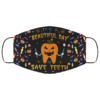 It's a Beautiful Day to Save Teeth Pumpkin Tooth Halloween Dentist Face Mask