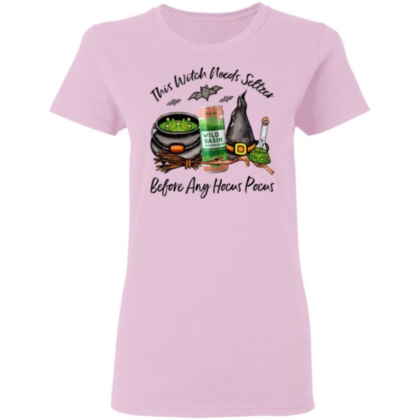 Wild Basin Melon Basil This Witch Needs Seltzer Before Any Hocus Pocus Halloween T-Shirt
